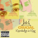 Crucial - Knowledge Is King mixtape cover art