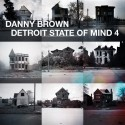 Danny Brown - Detroit State Of Mind 4 mixtape cover art