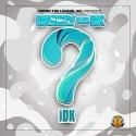 DKeezy - iDK mixtape cover art