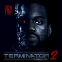 Don Trip - Terminator 2 mixtape cover art