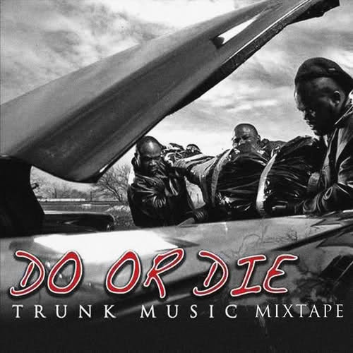 Do Or Die – Trunk Music [Mixtape]
