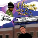 Termanology - If Heaven Was a Mile Away (A Tribute To J Dilla) mixtape cover art