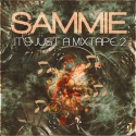 Sammie - It's Just A Mixtape 2 mixtape cover art