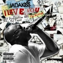 Jadakiss - I Love You (A Dedication To My Fans) mixtape cover art