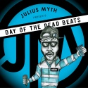 Julius Myth - Day Of The Deadbeats mixtape cover art