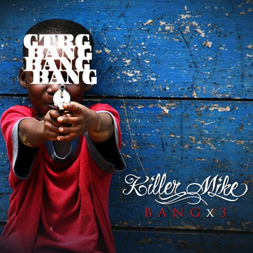 Killer Mike – Bang x3 [Mixtape]