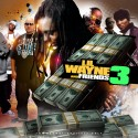 Lil Wayne And Friends 3 mixtape cover art