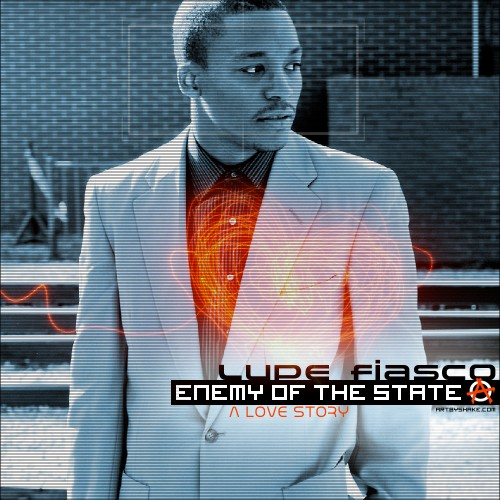 Lupe Fiasco - Enemy Of The State (A Love Story) Mixtape