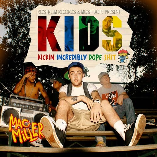Mac Miller - KIDS - Unknown