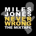 Miles Jones - Never Wrong mixtape cover art