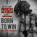 Rich Kidd - We On Some Rich Kidd Shit 5 (Born To Win) mixtape cover art