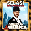 Selasi - Coming To America mixtape cover art