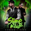 Slime Killas (Camron & Vado) mixtape cover art