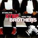 Starlito & Don Trip - Step Brothers mixtape cover art