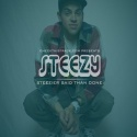 Steezy - Steezier Said Than Done mixtape cover art