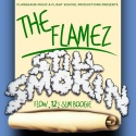 The Flamez - Still Smokin' mixtape cover art