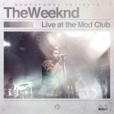The Weeknd - Live At The Mod Club mixtape cover art