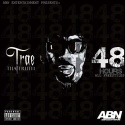 Trae Tha Truth - 48 Hours (All Freestyles) mixtape cover art