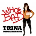 Trina - Who's Bad mixtape cover art