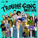 The Trouble Gang Mixtape mixtape cover art