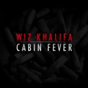 Wiz Khalifa - Cabin Fever mixtape cover art