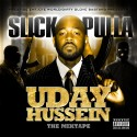 Slick Pulla - Uday Hussein mixtape cover art