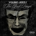 Young Jeezy - The Last Laugh mixtape cover art