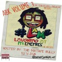 Diverse Marley - Laughing At My Enemies ABK 3 mixtape cover art