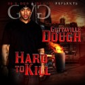 Guttaville Dough - Hard To Kill mixtape cover art