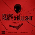 King Samson - Party x Bullshit mixtape cover art