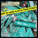 Mad Man D - Keep My Name Alive In These Streets mixtape cover art