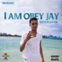 Obey Jay - I Am Obey Jay mixtape cover art