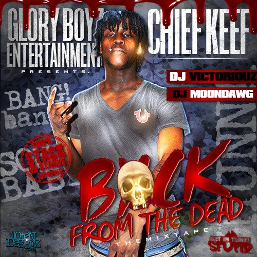 Chief Keef - Back From The Dead - DJ Victoriouz, DJ Moondawg