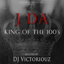 J DA - King Of The 100's mixtape cover art