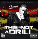 Quan - This Is Not A Drill mixtape cover art