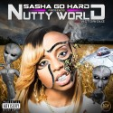 Sasha Go Hard - Nutty World mixtape cover art