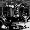 Savage - Trapping Like Rose mixtape cover art