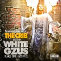 The Crib (Hosted By White Gzus) mixtape cover art