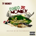 Ty Money - Cinco De Money mixtape cover art