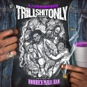 Trill Shit Only (Hosted By Hoodrich Pablo Juan) mixtape cover art