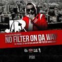 JR - No Filter On Da Way mixtape cover art
