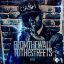 Kwony Cash - From The Wall To The Streets mixtape cover art