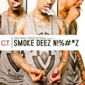 C.T. - Smoke Deez Niggaz mixtape cover art