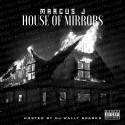 Marcus J - House Of Mirrors mixtape cover art
