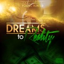 Young Hunter - Dreams To Reality mixtape cover art