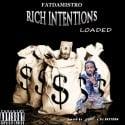 Fat Da Mistro - Rich Intentions Loaded mixtape cover art
