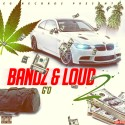 G'o - Bandz & Loud 2 mixtape cover art