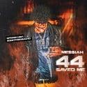 Me$$iah - 44 Saved Me mixtape cover art