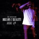 MoJo - Dreams 2 Reality mixtape cover art