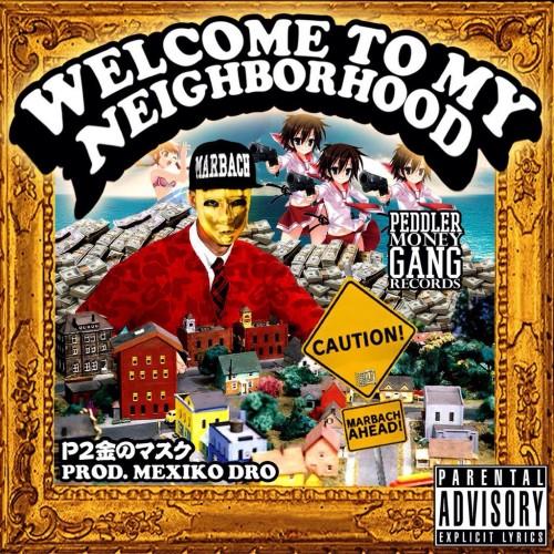 P2TheGoldMa$k - Welcome To My Neighborhood - DJ Wats